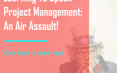 Learning To Speak Project Management: An Air Assault!