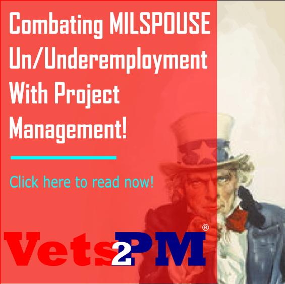 Combating MILSPOUSE Un/Underemployment With Project Management!