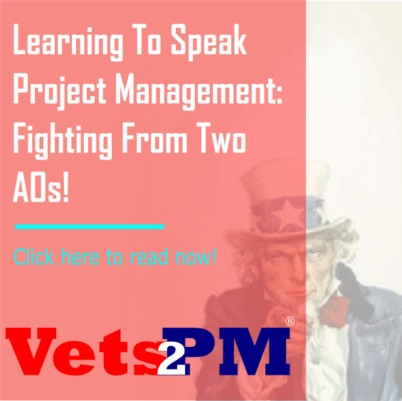 Learning To Speak Project Management: Fighting From Two AOs!