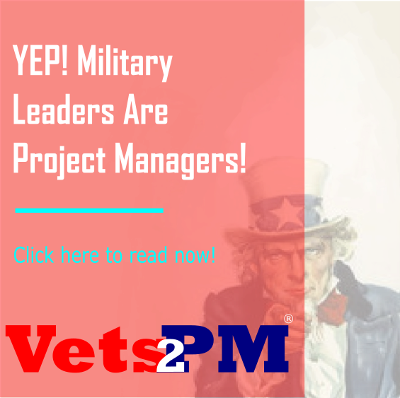 YEP! Military Leaders Are Project Managers!