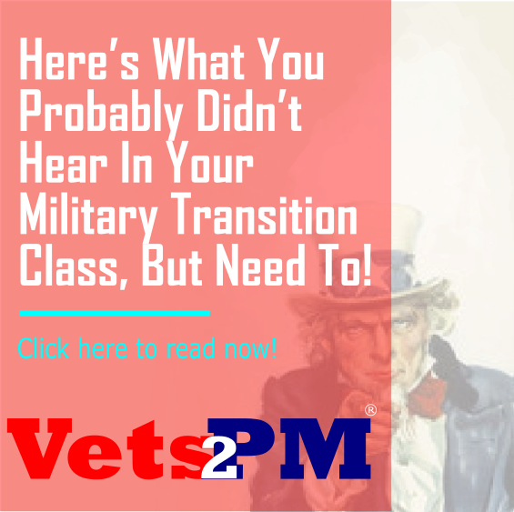 Here's What You Probably Didn't Hear In Your Military Transition Class, But Need To!